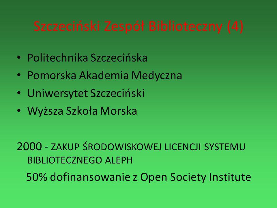 Szczeciński Zespół Biblioteczny (4) Politechnika Szczecińska Pomorska Akademia Medyczna Uniwersytet Szczeciński Wyższa Szkoła Morska 2000 - ZAKUP ŚROD