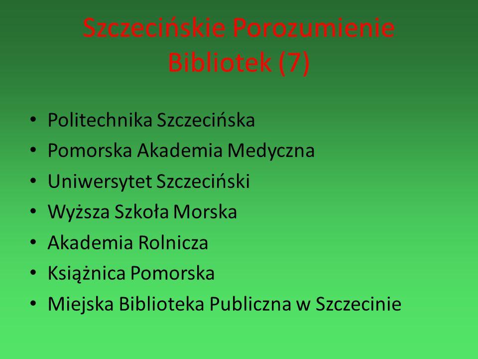 Szczecińskie Porozumienie Bibliotek (7) Politechnika Szczecińska Pomorska Akademia Medyczna Uniwersytet Szczeciński Wyższa Szkoła Morska Akademia Roln