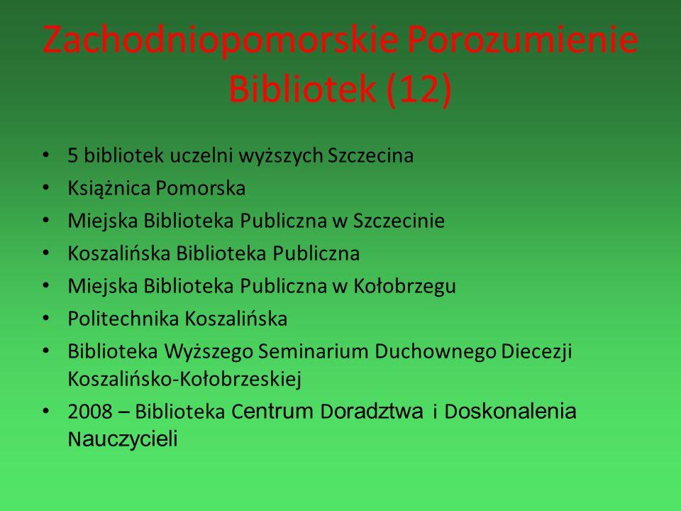 Zachodniopomorskie Porozumienie Bibliotek (12) 5 bibliotek uczelni wyższych Szczecina Książnica Pomorska Miejska Biblioteka Publiczna w Szczecinie Kos