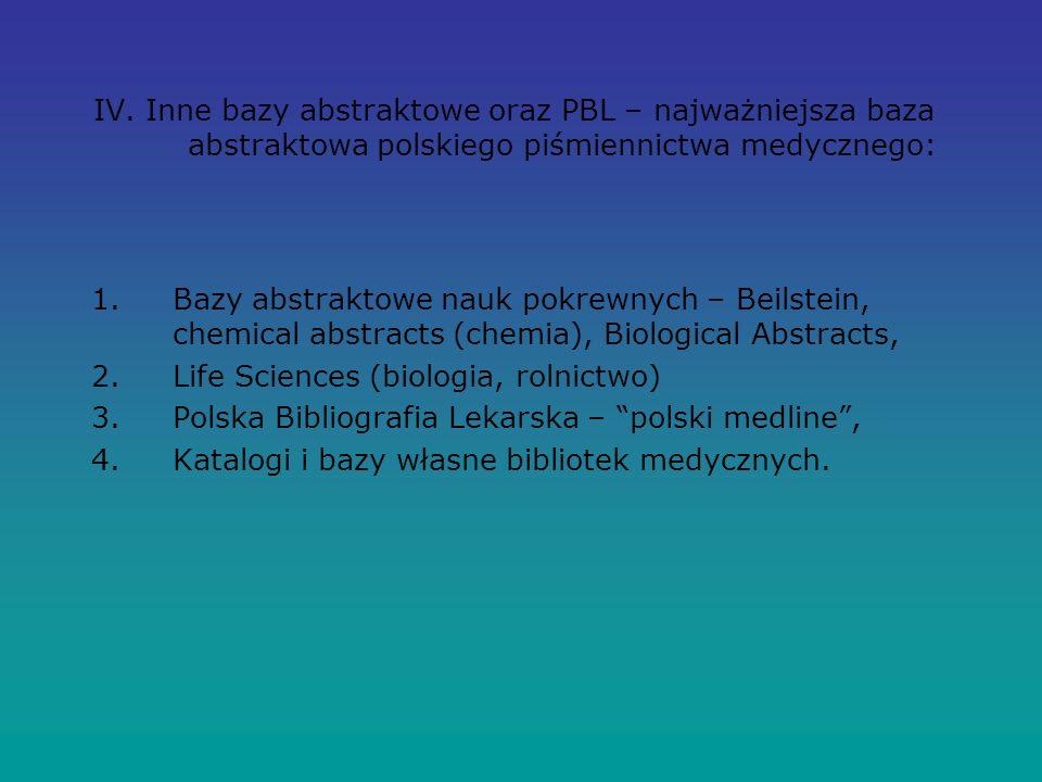 IV. Inne bazy abstraktowe oraz PBL – najważniejsza baza abstraktowa polskiego piśmiennictwa medycznego: 1.Bazy abstraktowe nauk pokrewnych – Beilstein