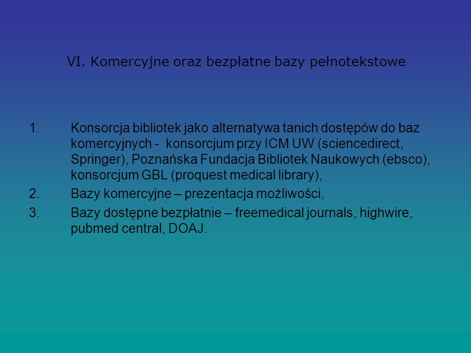 VI. Komercyjne oraz bezpłatne bazy pełnotekstowe 1.