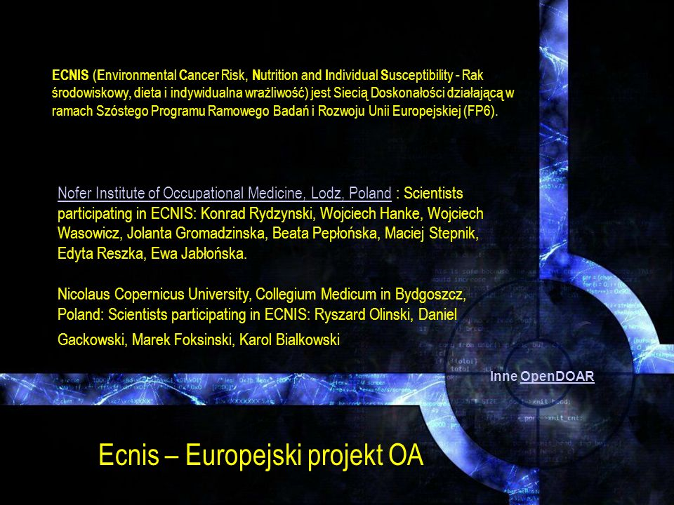 Ecnis – Europejski projekt OA Nofer Institute of Occupational Medicine, Lodz, Poland : Scientists participating in ECNIS: Konrad Rydzynski, Wojciech H