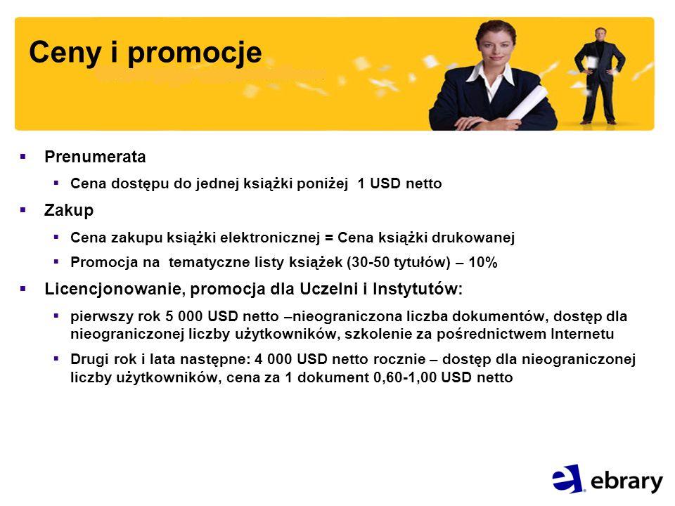 Ceny i promocje Prenumerata Cena dostępu do jednej książki poniżej 1 USD netto Zakup Cena zakupu książki elektronicznej = Cena książki drukowanej Prom