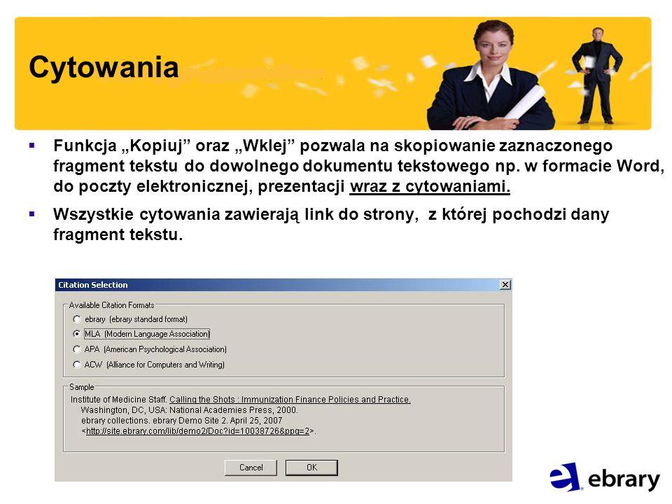 Cytowania Funkcja Kopiuj oraz Wklej pozwala na skopiowanie zaznaczonego fragment tekstu do dowolnego dokumentu tekstowego np.