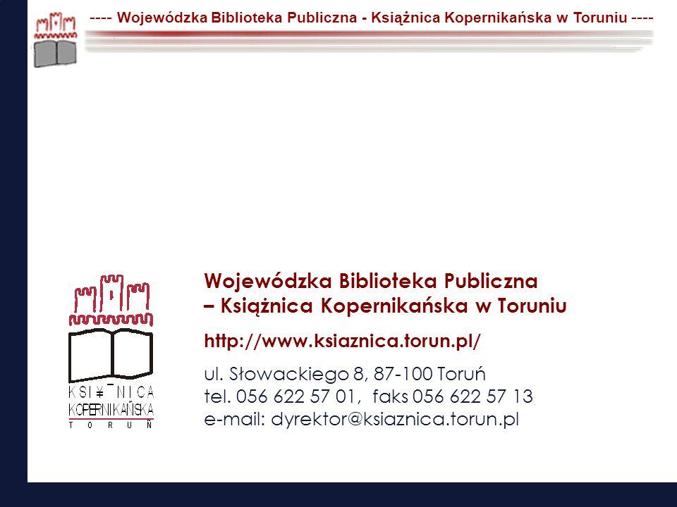 ---- Wojewódzka Biblioteka Publiczna - Książnica Kopernikańska w Toruniu ---- Wojewódzka Biblioteka Publiczna – Książnica Kopernikańska w Toruniu http