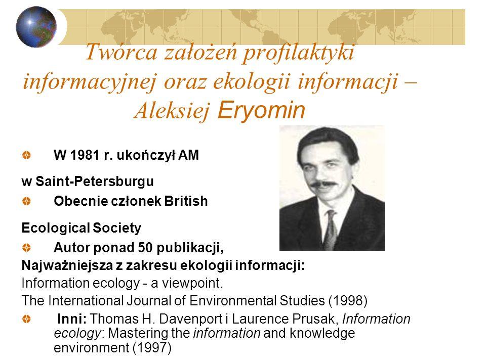 Ekologia informacji Na pojęcie ekologii informacji składa się wiele oddziałujących na siebie i wzajemnie zależnych podsystemów społecznych, kulturalny