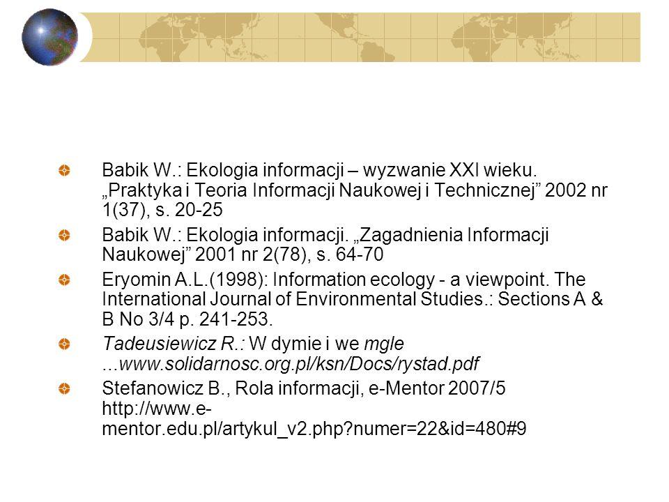 Kierunki badań w ramach ekologii informacji wg A.L.Eryomina: badanie procesów przekazywania i recepcji informacji; badanie relewancji; ocena jakości u