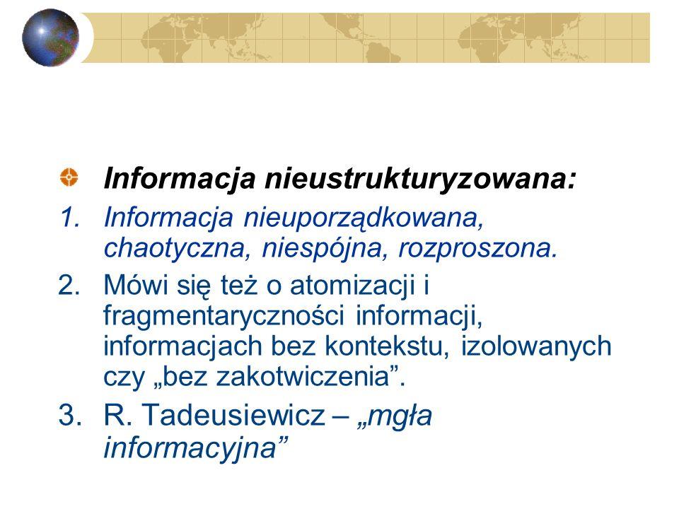 Cechy współczesnego środowiska informacyjnego: Nadmiar informacji: 1.Przeciążenie informacyjne, eksplozja, bomba informacyjna, wykładniczy wzrost info