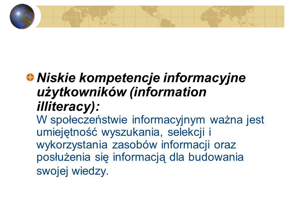 Problematyczna wartość informacji: 1.Przestarzałe i nieaktualne źródła informacji, 2.Informacja nieudokumentowana, 3.Informacja toksyczna, zatruta tre