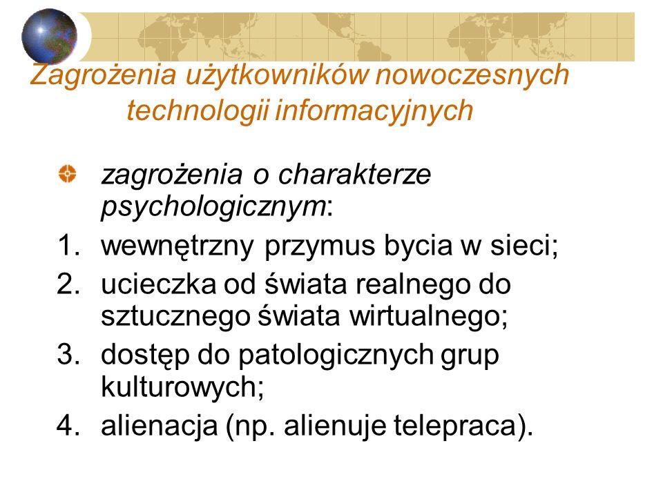 Niskie kompetencje informacyjne użytkowników (information illiteracy): W społeczeństwie informacyjnym ważna jest umiejętność wyszukania, selekcji i wy