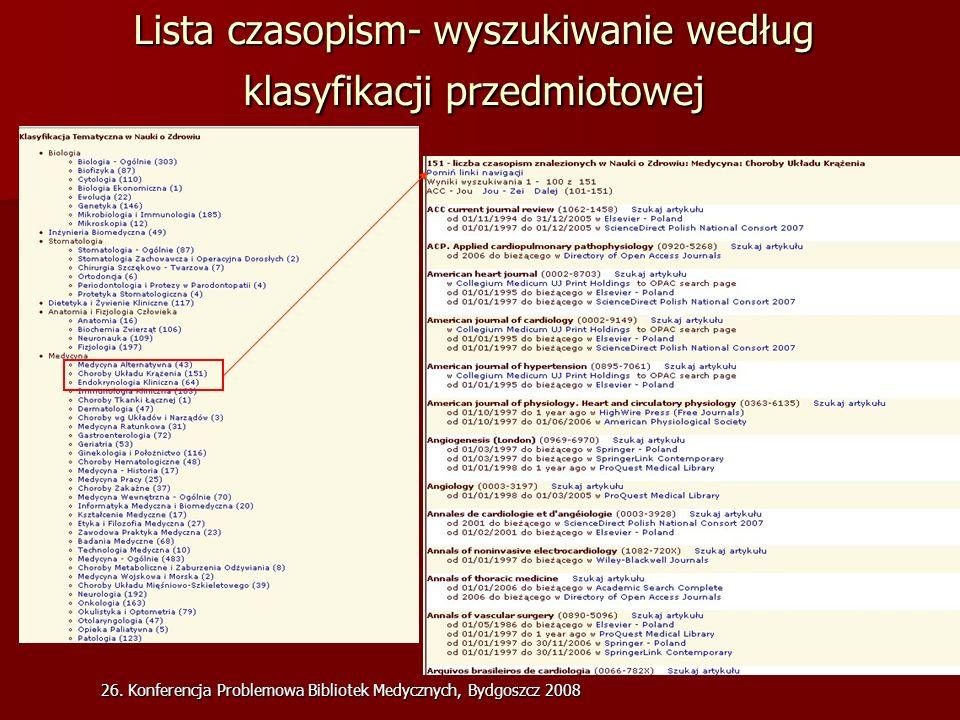 26. Konferencja Problemowa Bibliotek Medycznych, Bydgoszcz 2008 Lista czasopism- wyszukiwanie według klasyfikacji przedmiotowej