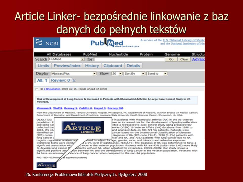 26. Konferencja Problemowa Bibliotek Medycznych, Bydgoszcz 2008 Article Linker- bezpośrednie linkowanie z baz danych do pełnych tekstów