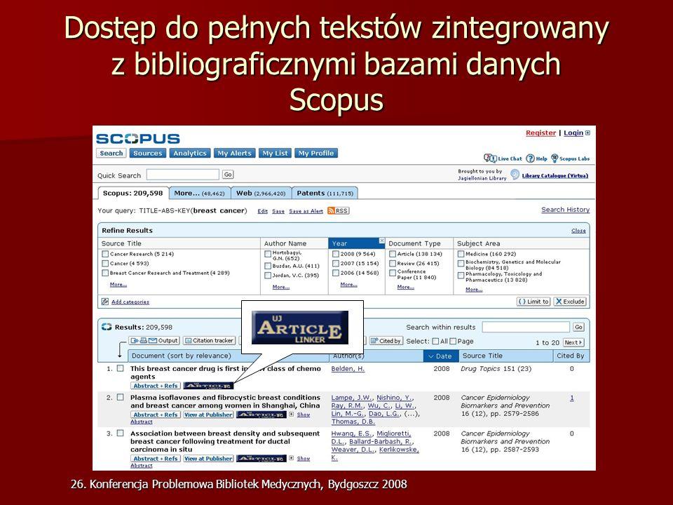 26. Konferencja Problemowa Bibliotek Medycznych, Bydgoszcz 2008 Dostęp do pełnych tekstów zintegrowany z bibliograficznymi bazami danych Scopus
