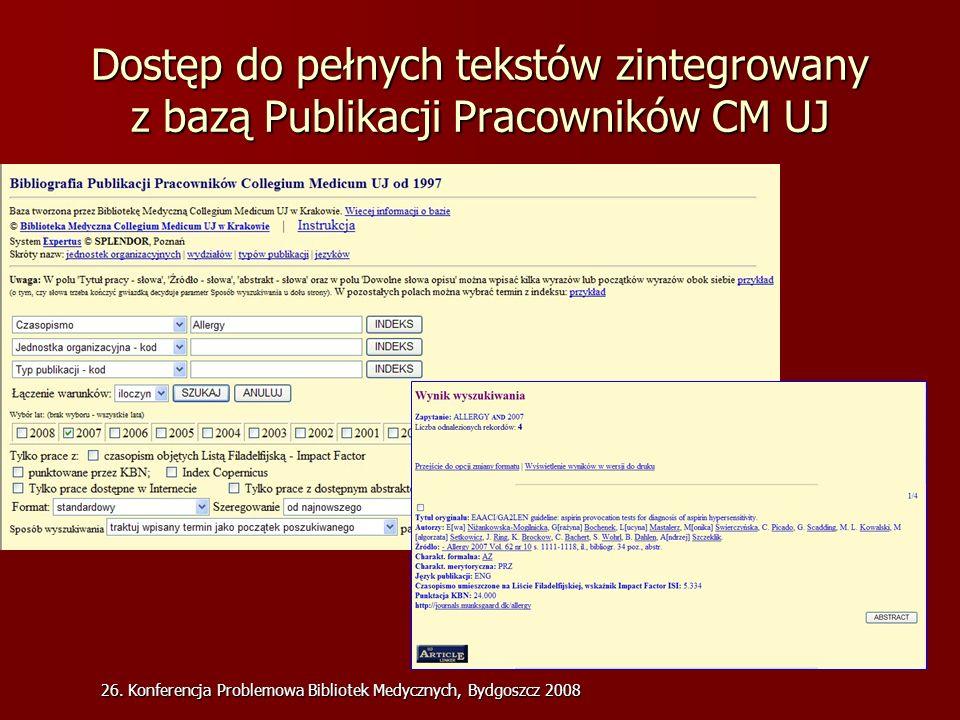 26. Konferencja Problemowa Bibliotek Medycznych, Bydgoszcz 2008 Dostęp do pełnych tekstów zintegrowany z bazą Publikacji Pracowników CM UJ
