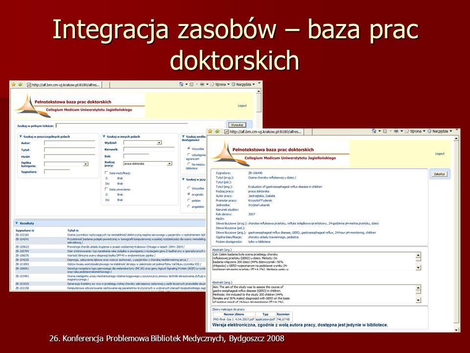 26. Konferencja Problemowa Bibliotek Medycznych, Bydgoszcz 2008 Integracja zasobów – baza prac doktorskich
