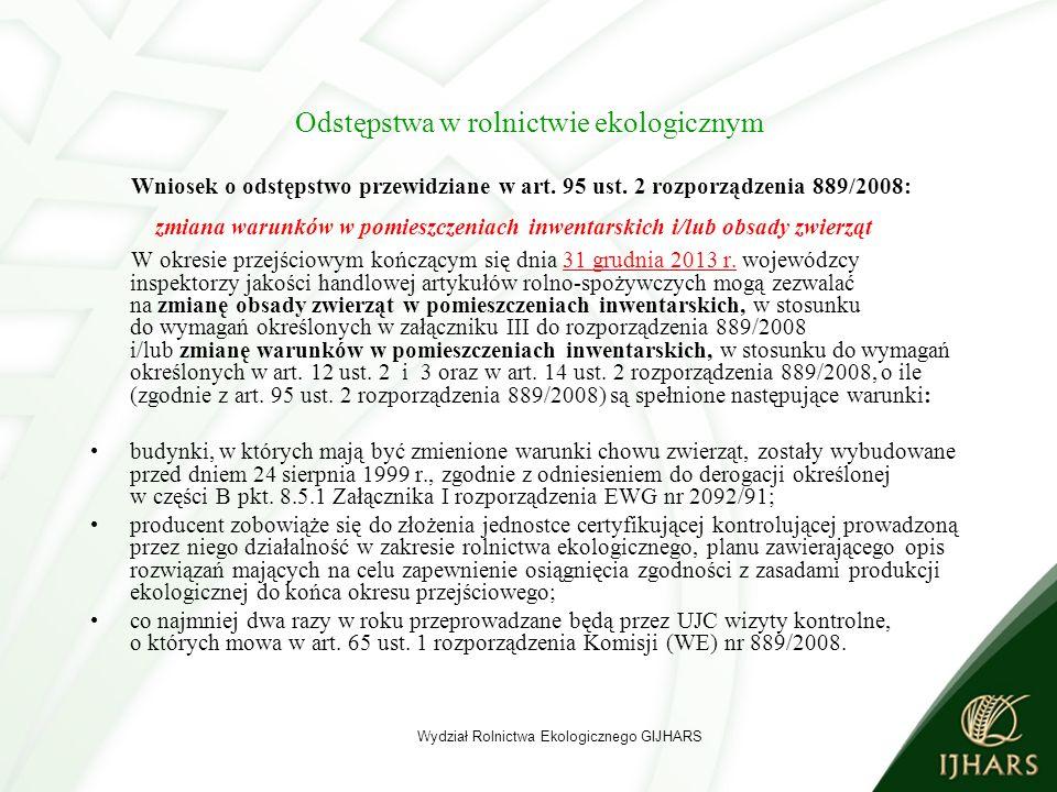 Odstępstwa w rolnictwie ekologicznym Wniosek o odstępstwo przewidziane w art.