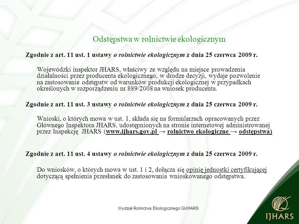 4 Odstępstwa w rolnictwie ekologicznym Zgodnie z art.