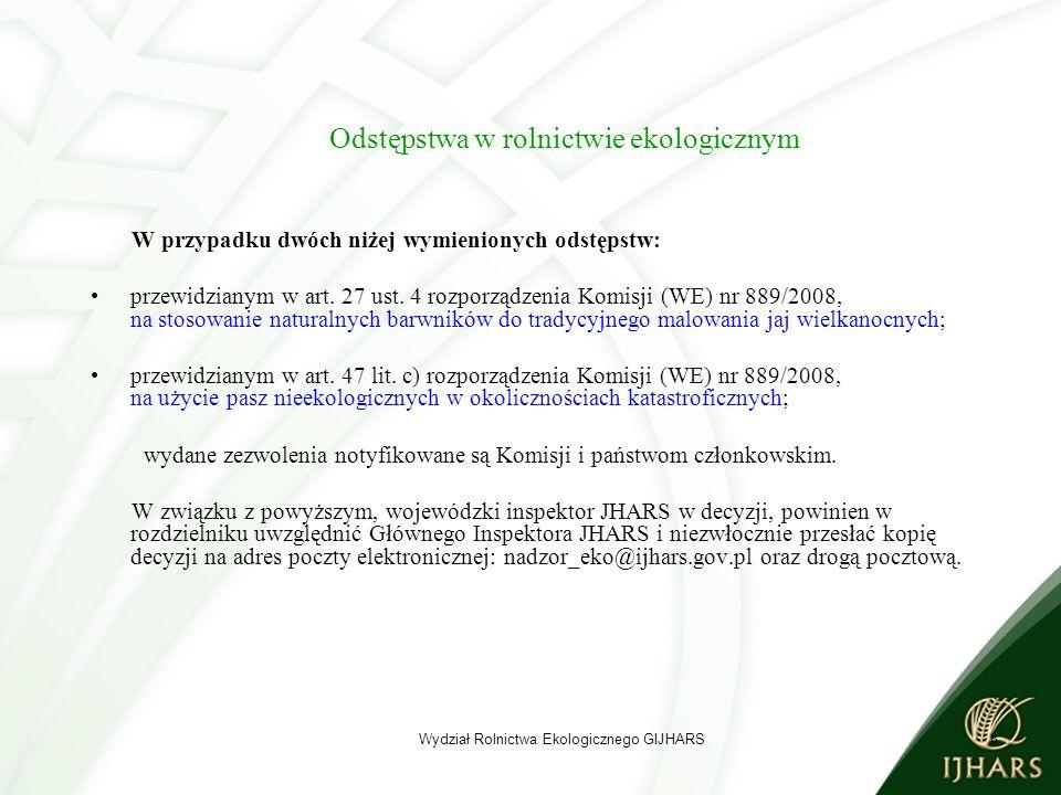 9 Odstępstwa w rolnictwie ekologicznym Wniosek o odstępstwo przewidziane w art.