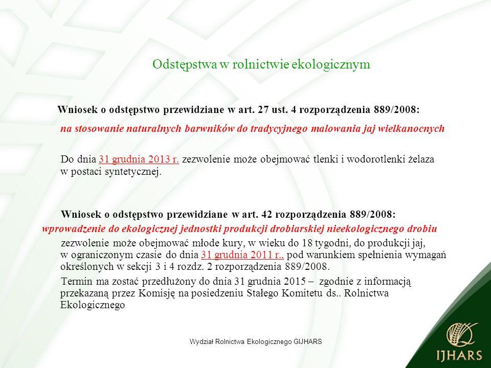 10 Odstępstwa w rolnictwie ekologicznym Wydział Rolnictwa Ekologicznego GIJHARS Wniosek o odstępstwo przewidziane w art.