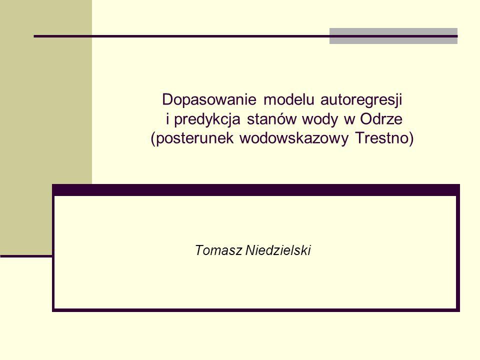 Cel badań Dopasowanie modelu ARMA do danych opisujących stany wody w Odrze na posterunku Trestno (SW Polska) Długoterminowe prognozowanie stanów wody w Odrze na wodowskazie Trestno w oparciu o dopasowany model ARMA Ocena trafności predykcji Zastosowanie metody bootstrap dla badanego szeregu czasowego