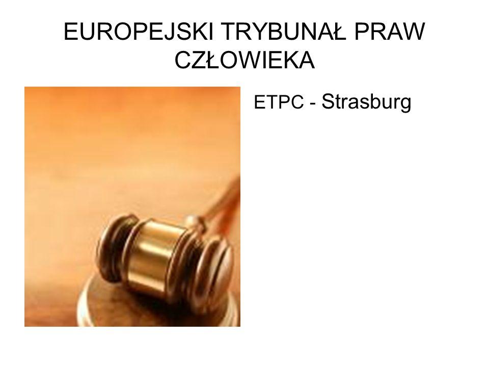 EUROPEJSKI TRYBUNAŁ PRAW CZŁOWIEKA ETPC - Strasburg
