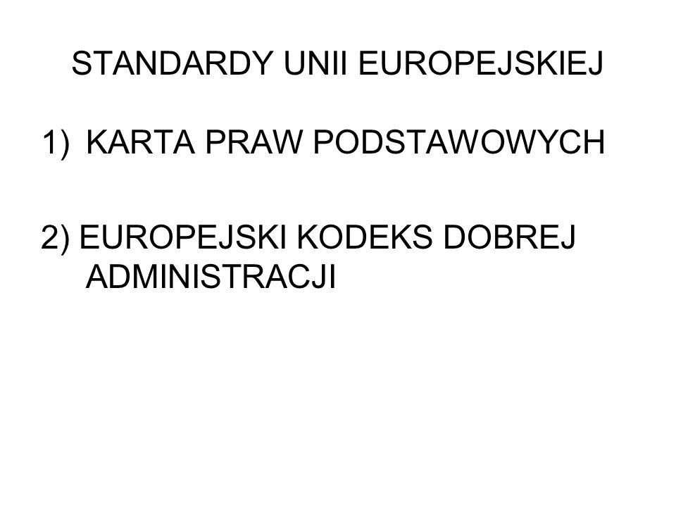 STANDARDY UNII EUROPEJSKIEJ 1)KARTA PRAW PODSTAWOWYCH 2) EUROPEJSKI KODEKS DOBREJ ADMINISTRACJI