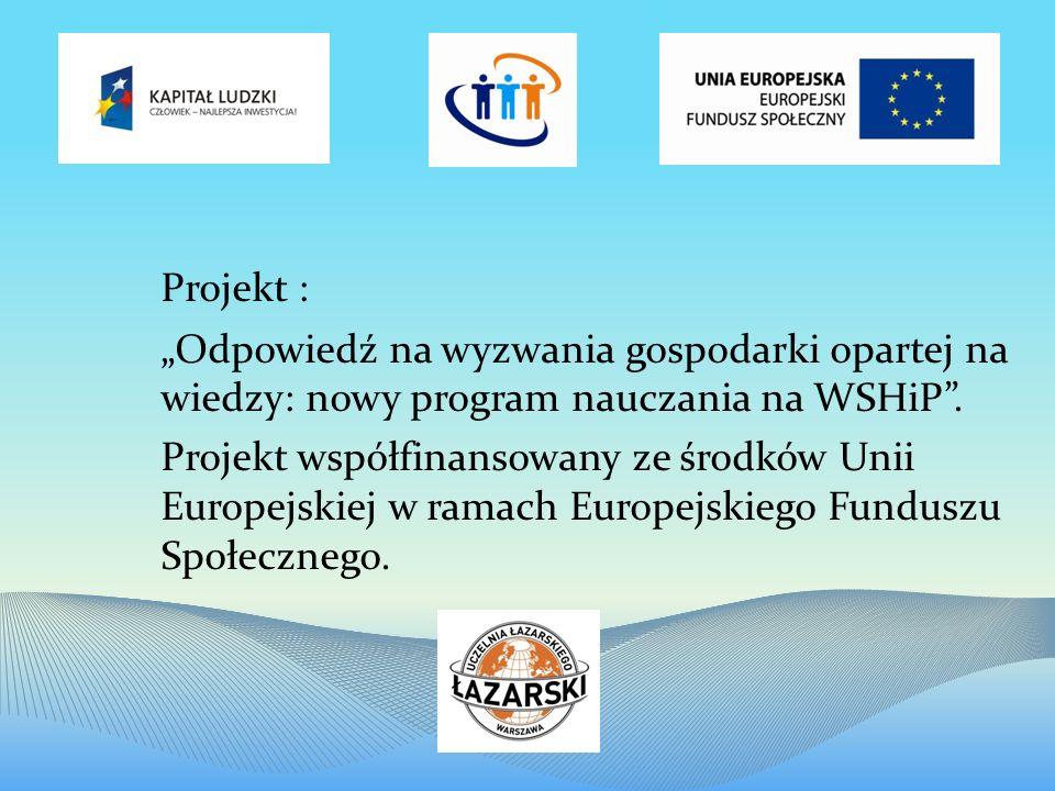 Projekt : Odpowiedź na wyzwania gospodarki opartej na wiedzy: nowy program nauczania na WSHiP.