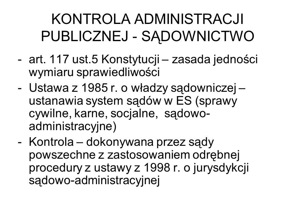 KONTROLA ADMINISTRACJI PUBLICZNEJ - SĄDOWNICTWO -art. 117 ust.5 Konstytucji – zasada jedności wymiaru sprawiedliwości -Ustawa z 1985 r. o władzy sądow