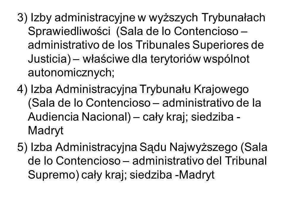 3) Izby administracyjne w wyższych Trybunałach Sprawiedliwości (Sala de lo Contencioso – administrativo de los Tribunales Superiores de Justicia) – wł