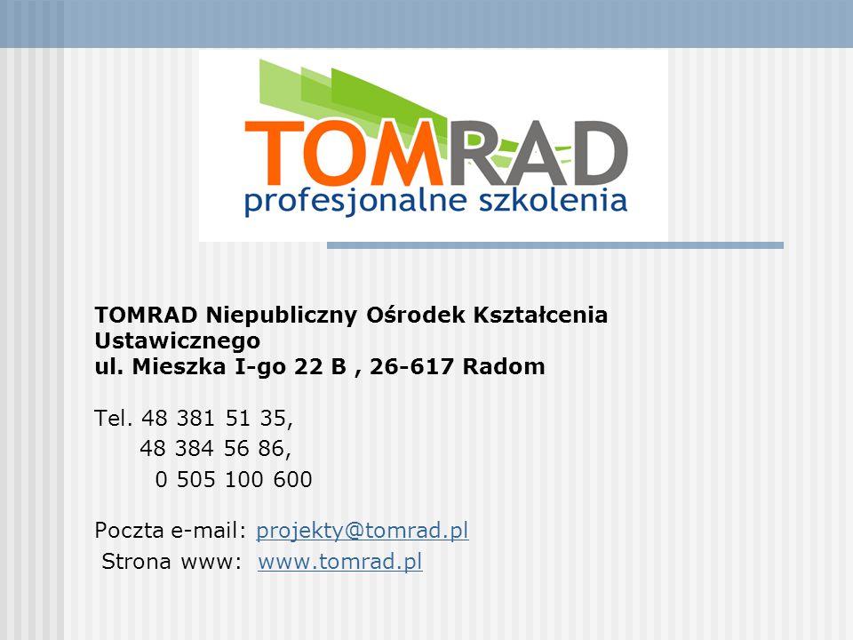 TOMRAD Niepubliczny Ośrodek Kształcenia Ustawicznego ul.