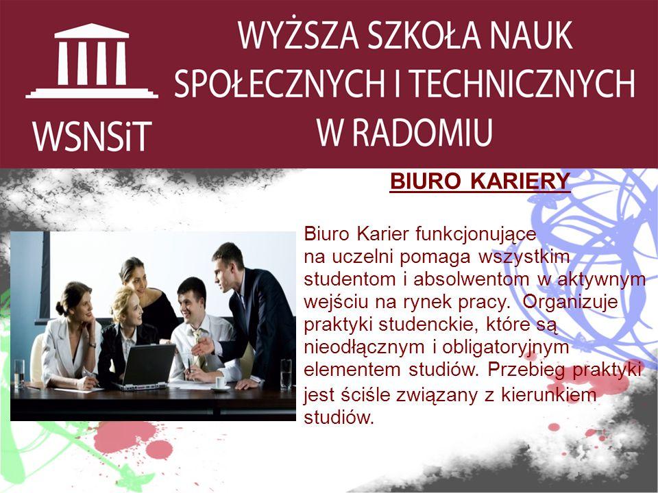 BIURO KARIERY Biuro Karier funkcjonujące na uczelni pomaga wszystkim studentom i absolwentom w aktywnym wejściu na rynek pracy.