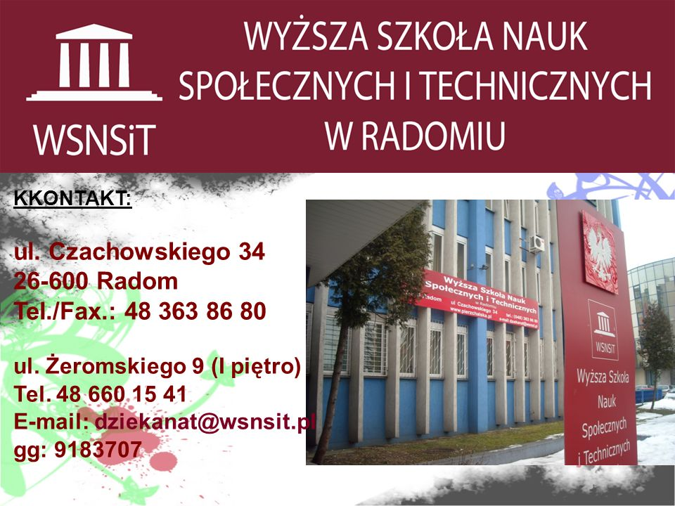 KKONTAKT: ul. Czachowskiego 34 26-600 Radom Tel./Fax.: 48 363 86 80 ul.