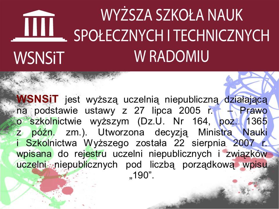 WSNSiT jest wyższą uczelnią niepubliczną działającą na podstawie ustawy z 27 lipca 2005 r.