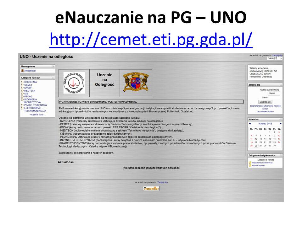 eNauczanie na PG – UNO http://cemet.eti.pg.gda.pl/ http://cemet.eti.pg.gda.pl/