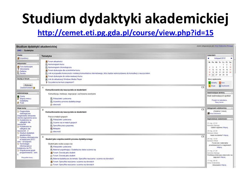 Studium dydaktyki akademickiej http://cemet.eti.pg.gda.pl/course/view.php?id=15 http://cemet.eti.pg.gda.pl/course/view.php?id=15
