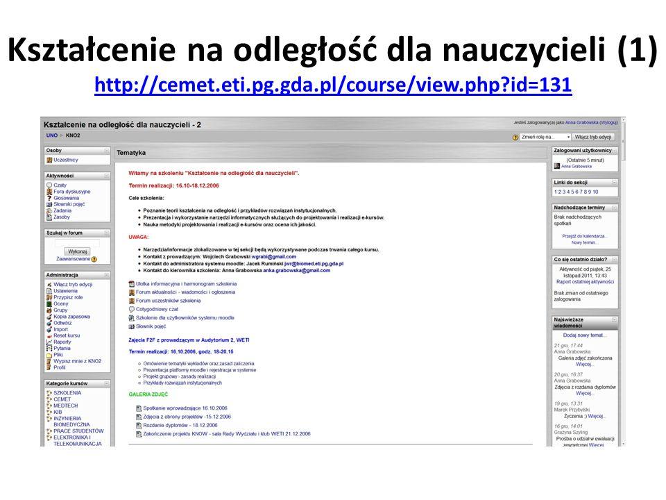 Kształcenie na odległość dla nauczycieli (1) http://cemet.eti.pg.gda.pl/course/view.php id=131 http://cemet.eti.pg.gda.pl/course/view.php id=131