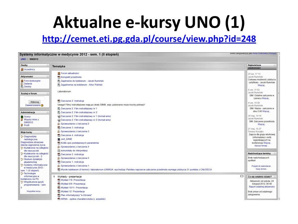 Aktualne e-kursy UNO (1) http://cemet.eti.pg.gda.pl/course/view.php?id=248 http://cemet.eti.pg.gda.pl/course/view.php?id=248