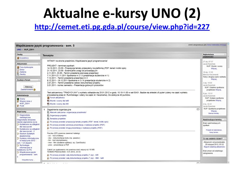 Aktualne e-kursy UNO (2) http://cemet.eti.pg.gda.pl/course/view.php id=227 http://cemet.eti.pg.gda.pl/course/view.php id=227