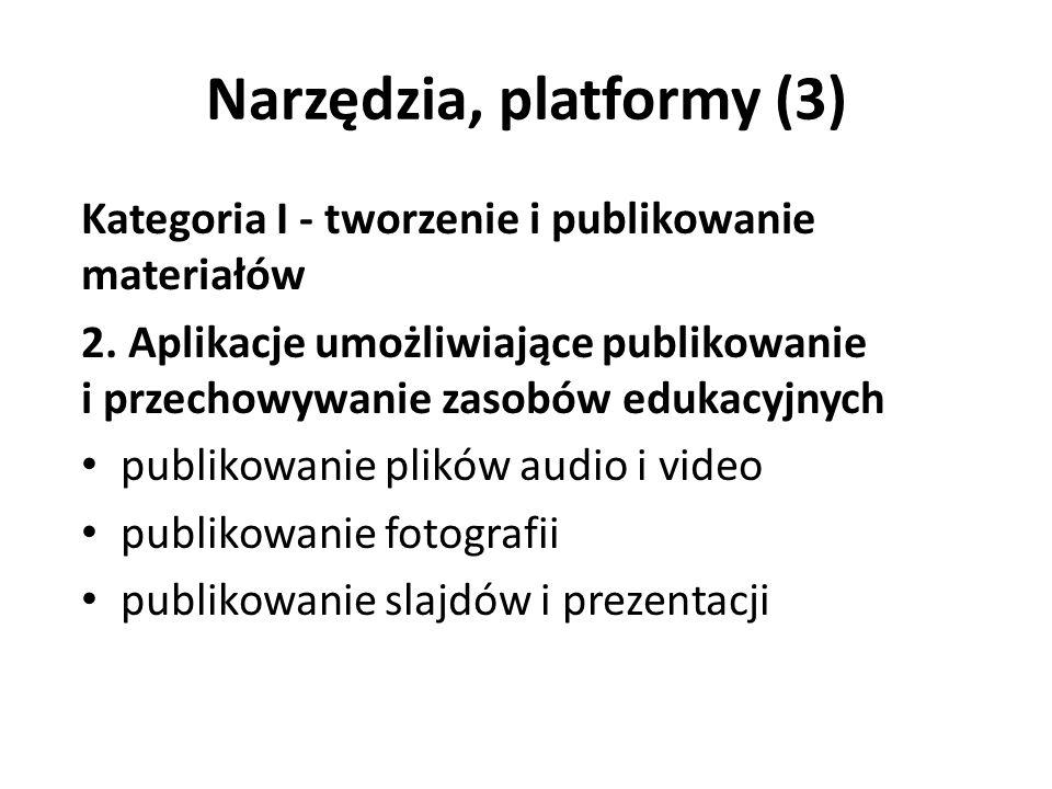 Narzędzia, platformy (3) Kategoria I - tworzenie i publikowanie materiałów 2.