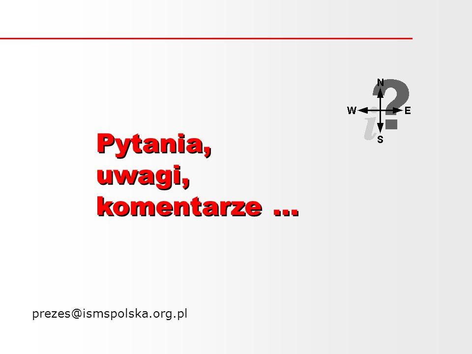 Pytania, uwagi, komentarze... Pytania, uwagi, komentarze... prezes@ismspolska.org.pl