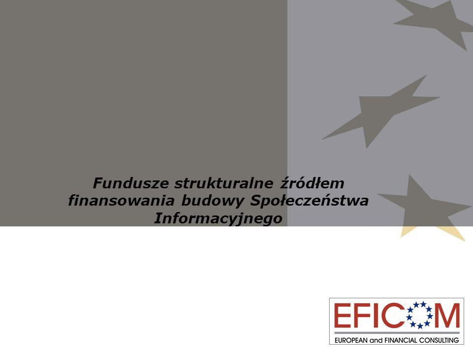 Fundusze strukturalne źródłem finansowania budowy Społeczeństwa Informacyjnego