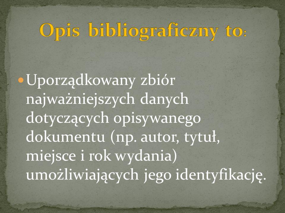 Uporządkowany zbiór najważniejszych danych dotyczących opisywanego dokumentu (np.