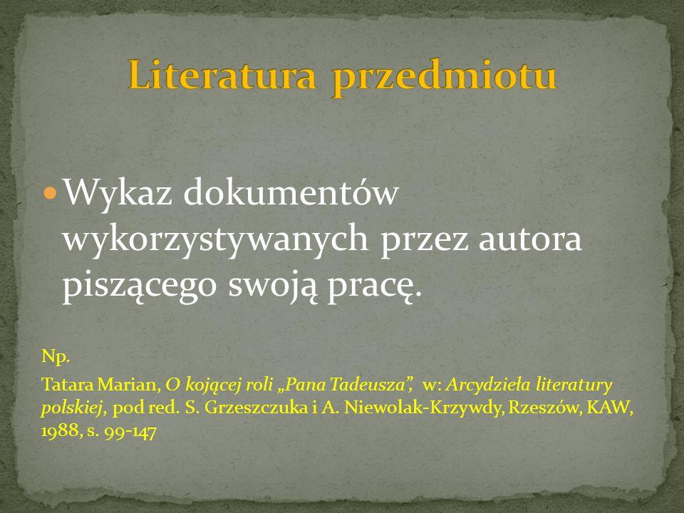 Wykaz dokumentów wykorzystywanych przez autora piszącego swoją pracę.
