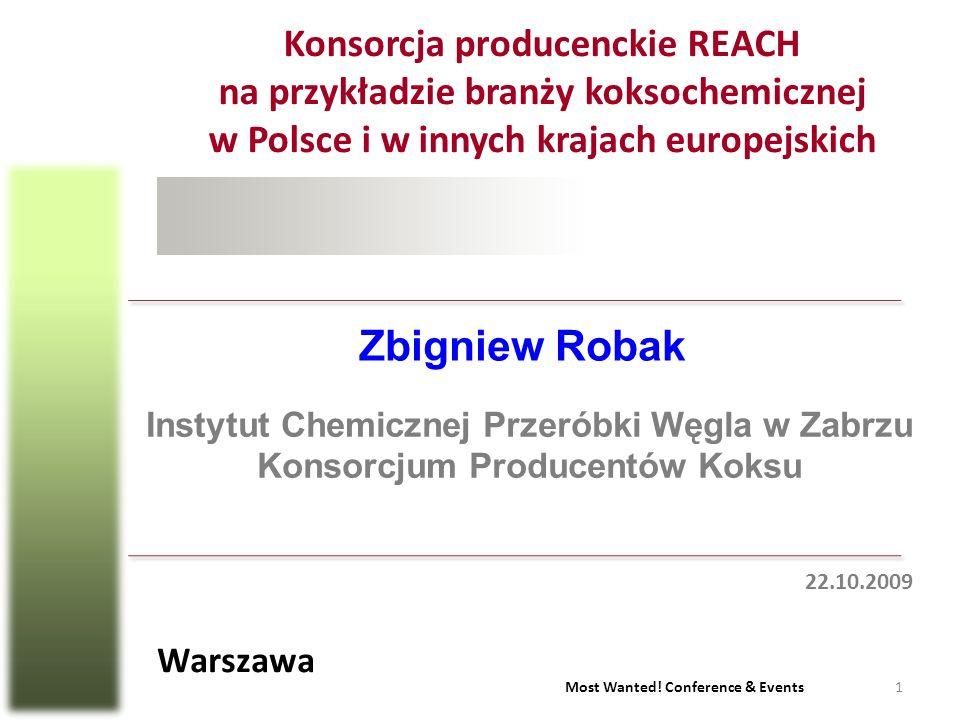 1 Most Wanted! Conference & Events Konsorcja producenckie REACH na przykładzie branży koksochemicznej w Polsce i w innych krajach europejskich Zbignie