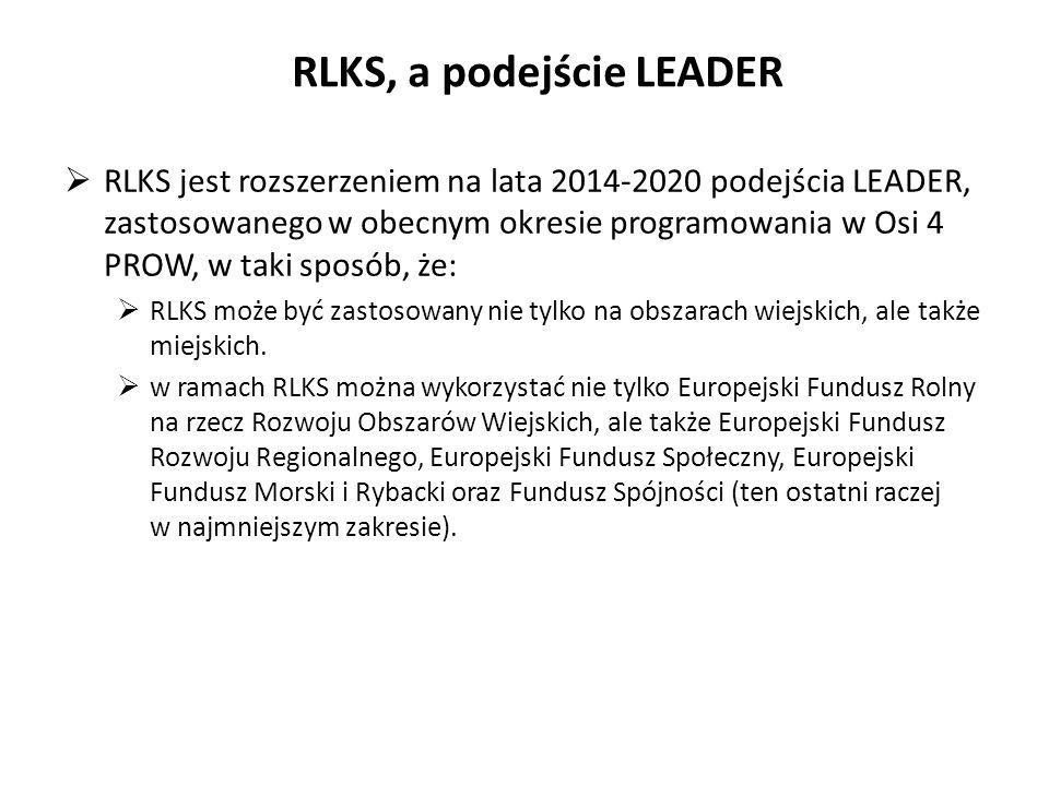 RLKS, a podejście LEADER RLKS jest rozszerzeniem na lata 2014-2020 podejścia LEADER, zastosowanego w obecnym okresie programowania w Osi 4 PROW, w tak
