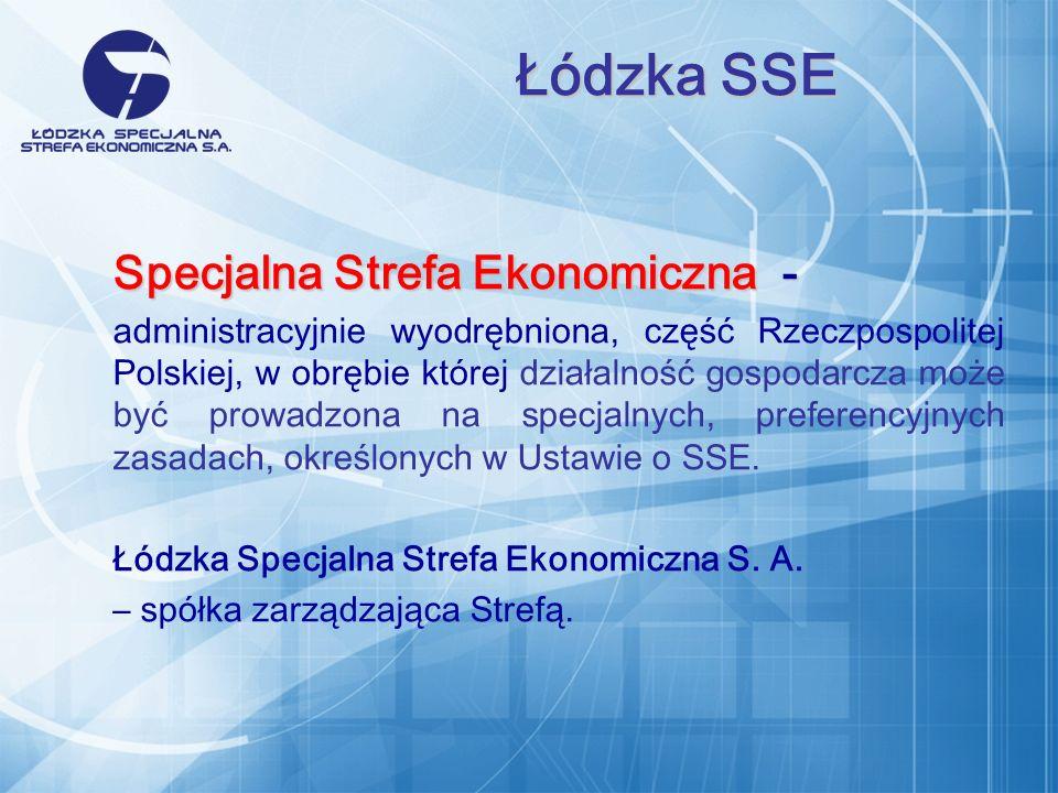 Specjalna Strefa Ekonomiczna - administracyjnie wyodrębniona, część Rzeczpospolitej Polskiej, w obrębie której działalność gospodarcza może być prowadzona na specjalnych, preferencyjnych zasadach, określonych w Ustawie o SSE.