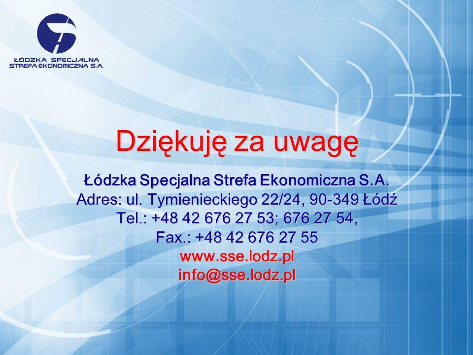 Dziękuj ę za uwagę Łódzka Specjalna Strefa Ekonomiczna S.A.