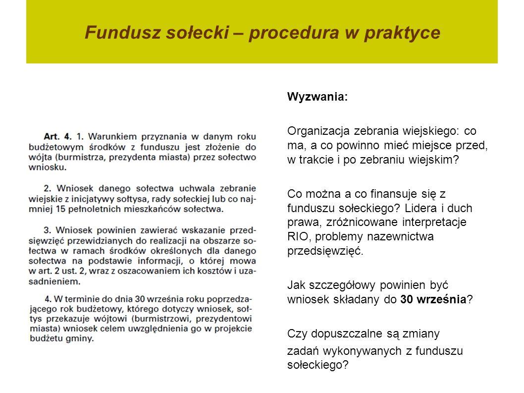 Fundusz sołecki – procedura w praktyce Wyzwania: Organizacja zebrania wiejskiego: co ma, a co powinno mieć miejsce przed, w trakcie i po zebraniu wiejskim.