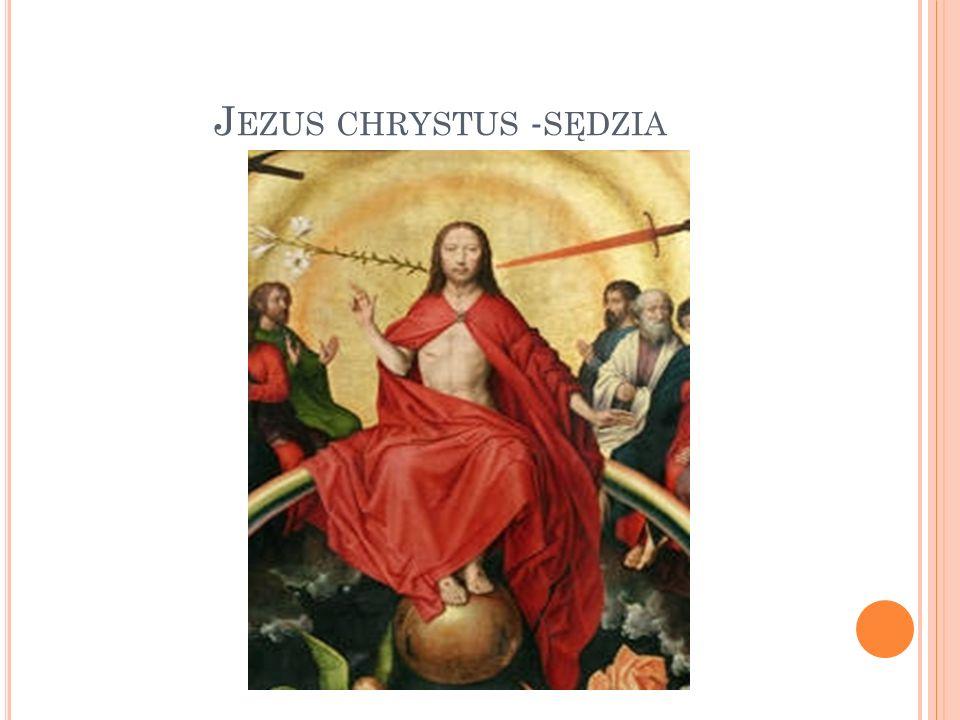J EZUS CHRYSTUS - SĘDZIA