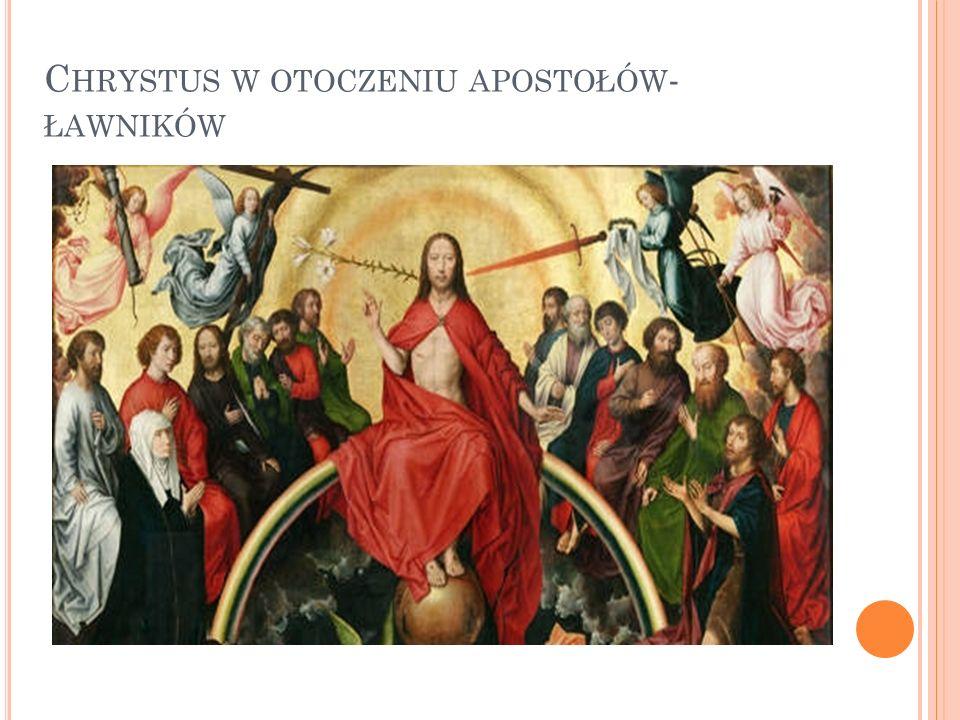 C HRYSTUS W OTOCZENIU APOSTOŁÓW - ŁAWNIKÓW